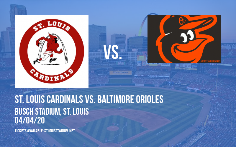 St. Louis Cardinals vs. Baltimore Orioles [POSTPONED] at Busch Stadium
