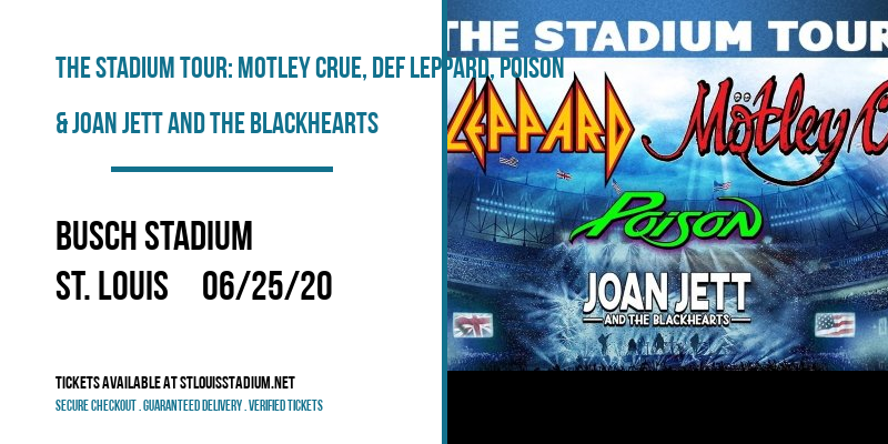 The Stadium Tour: Motley Crue, Def Leppard, Poison & Joan Jett and The Blackhearts at Busch Stadium