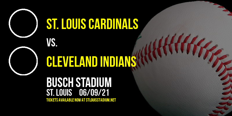 St. Louis Cardinals vs. Cleveland Indians at Busch Stadium