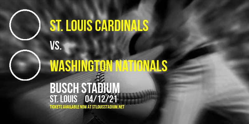St. Louis Cardinals vs. Washington Nationals at Busch Stadium
