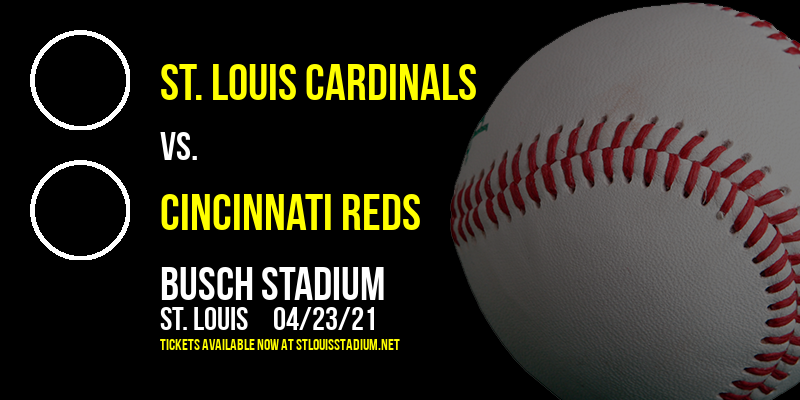 St. Louis Cardinals vs. Cincinnati Reds at Busch Stadium