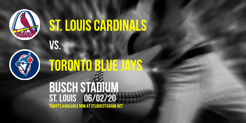 St. Louis Cardinals vs. Toronto Blue Jays [CANCELLED] at Busch Stadium