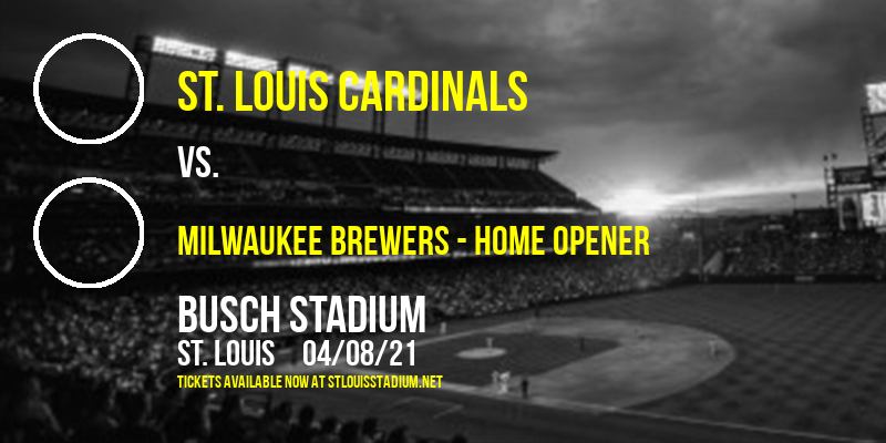 St. Louis Cardinals vs. Milwaukee Brewers - Home Opener [CANCELLED] at Busch Stadium
